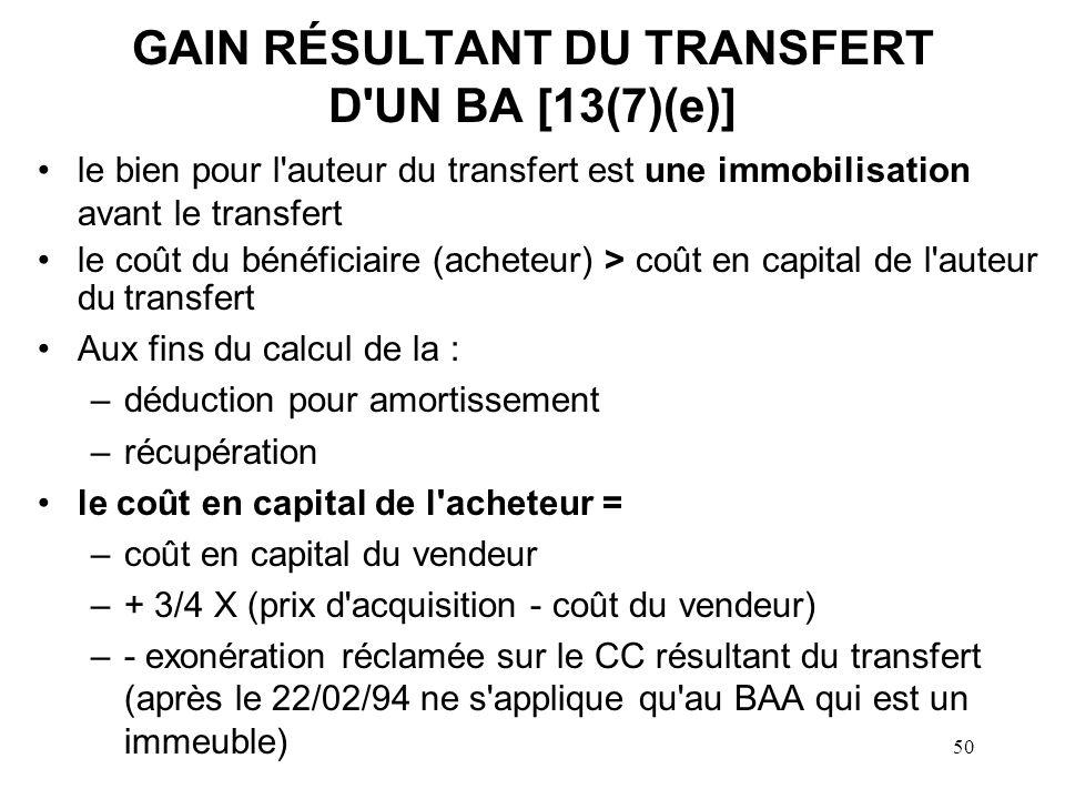 GAIN RÉSULTANT DU TRANSFERT D UN BA [13(7)(e)]